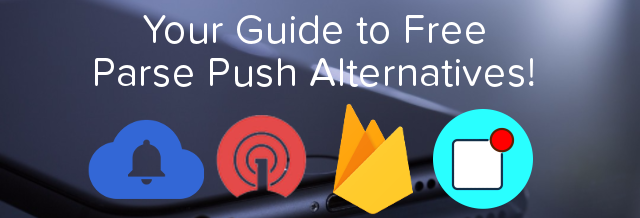 20 Free & Secure Alternatives to the Parse Push Service in 2019