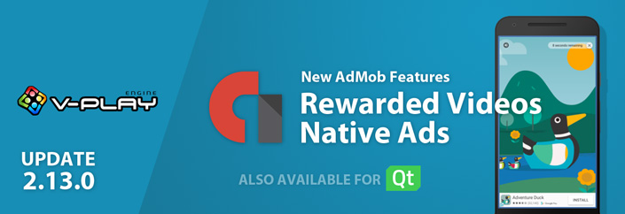 Release 2.13.0: Free Rewarded Videos & Native Ads for Google AdMob and Qt