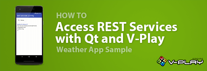 How to Access REST Services from Qt / QML with V-Play
