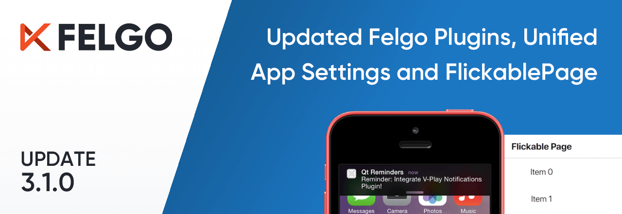 Release 3.1.0: New Felgo Plugins Version, Unified App Configuration and FlickablePage