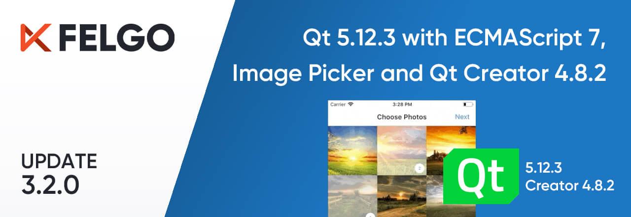 Felgo 3 2 0: Qt 5 12 3 with ECMAScript 7, Image Picker and